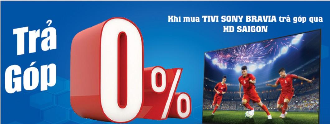 Mua trả góp 0% cho Tivi Sony Bravia