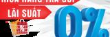 Tiết kiệm từ 300 NGÀN - 10 TRIỆU với Trả góp lãi suất 0%
