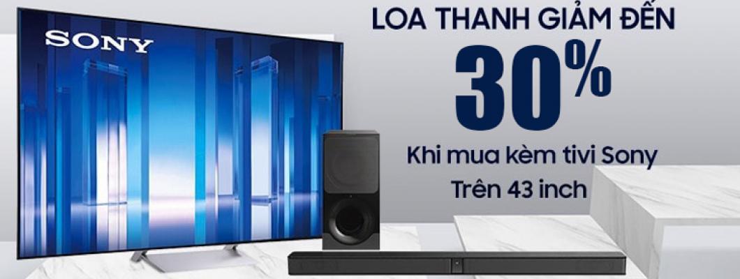 Giảm ngay 30% Sony Soundbar khi mua Tivi Sony 43'' trở lên